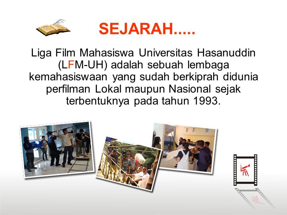SEJARAH..... Liga Film Mahasiswa Universitas Hasanuddin (LFM-UH) adalah sebuah lembaga kemahasiswaan yang sudah berkiprah didunia perfilman Lokal maup