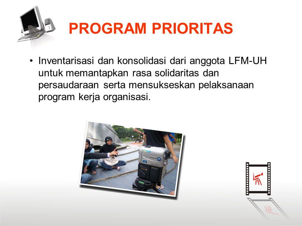 PROGRAM PRIORITAS •Inventarisasi dan konsolidasi dari anggota LFM-UH untuk memantapkan rasa solidaritas dan persaudaraan serta mensukseskan pelaksanaa