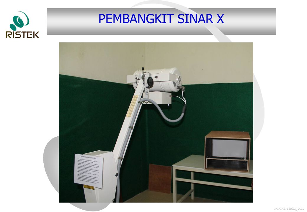 www.ristek.go.id PEMBANGKIT SINAR X