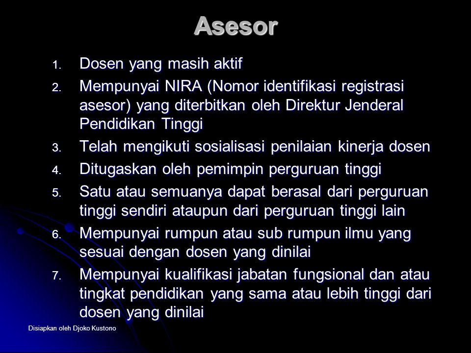 Disiapkan oleh Djoko Kustono Asesor 1. Dosen yang masih aktif 2. Mempunyai NIRA (Nomor identifikasi registrasi asesor) yang diterbitkan oleh Direktur