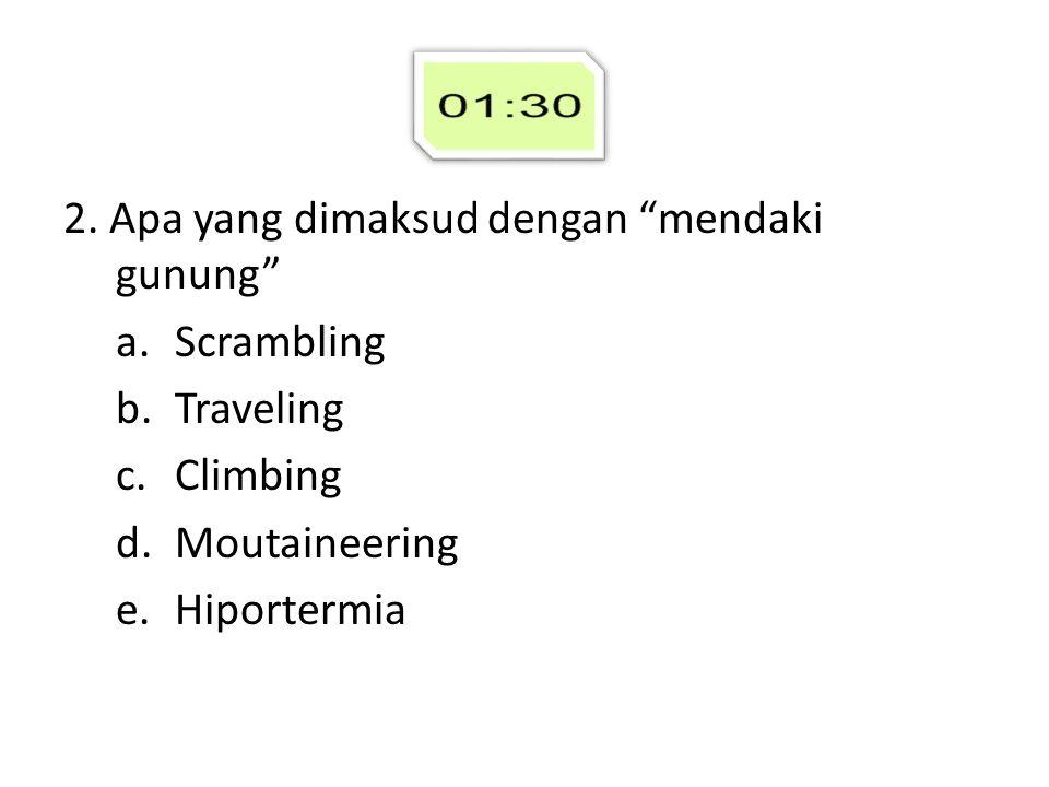 3.Kompas adalah salah satu perlengkapan yang perlu d bawa pada saat melakukan pendakian.