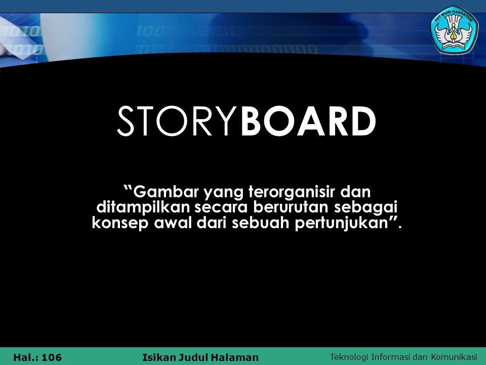 """Teknologi Informasi dan Komunikasi Hal.: 106Isikan Judul Halaman STORY BOARD """" Gambar yang terorganisir dan ditampilkan secara berurutan sebagai konse"""