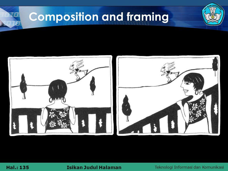Teknologi Informasi dan Komunikasi Hal.: 135Isikan Judul Halaman Composition and framing