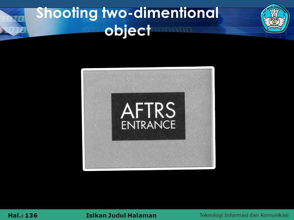 Teknologi Informasi dan Komunikasi Hal.: 136Isikan Judul Halaman Shooting two-dimentional object
