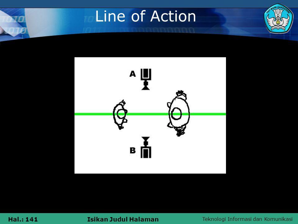 Teknologi Informasi dan Komunikasi Hal.: 141Isikan Judul Halaman Line of Action