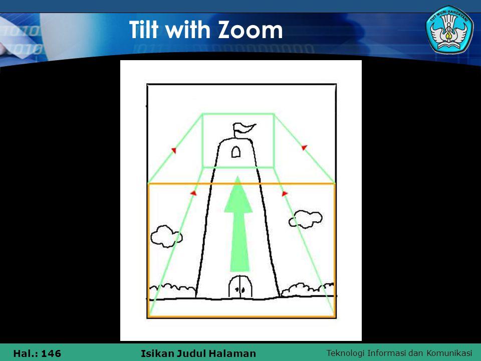 Teknologi Informasi dan Komunikasi Hal.: 146Isikan Judul Halaman Tilt with Zoom