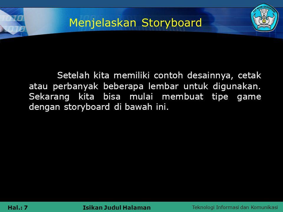 Teknologi Informasi dan Komunikasi Hal.: 28Isikan Judul Halaman Sketsa kita harus sesuai dengan deskripsi adegan.