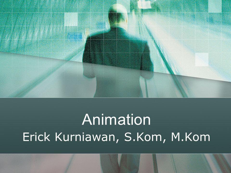 Animation Erick Kurniawan, S.Kom, M.Kom