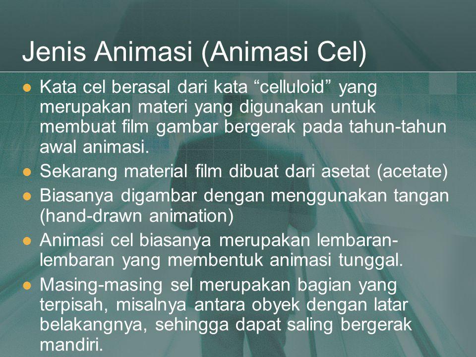 """Jenis Animasi (Animasi Cel)  Kata cel berasal dari kata """"celluloid"""" yang merupakan materi yang digunakan untuk membuat film gambar bergerak pada tahu"""