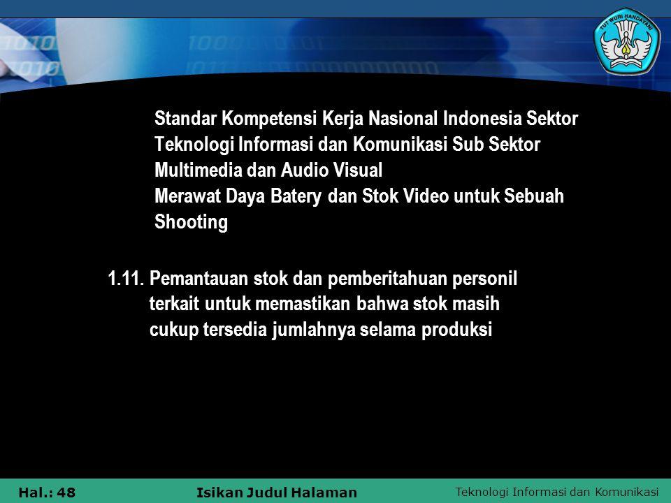 Teknologi Informasi dan Komunikasi Hal.: 48Isikan Judul Halaman Standar Kompetensi Kerja Nasional Indonesia Sektor Teknologi Informasi dan Komunikasi