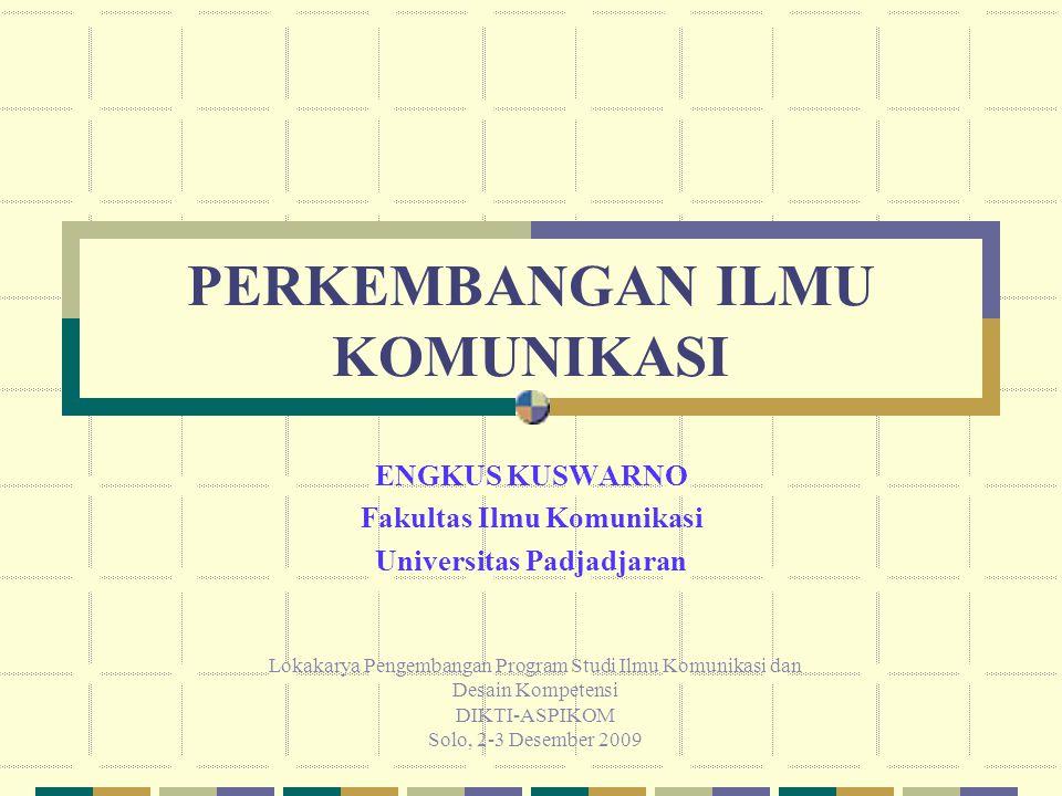 PENDIDIKAN TINGGI ILMU KOMUNIKASI DI INDONESIA  Awal Pendidikan Ilmu Komunikasi di Indonesia yaitu Publisistik (Mazhab Kontinental, Tokoh: Adinegoro, Marbangun, Munadjat Danusaputro, Osman Rabily)