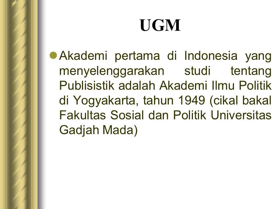 UGM  Akademi pertama di Indonesia yang menyelenggarakan studi tentang Publisistik adalah Akademi Ilmu Politik di Yogyakarta, tahun 1949 (cikal bakal