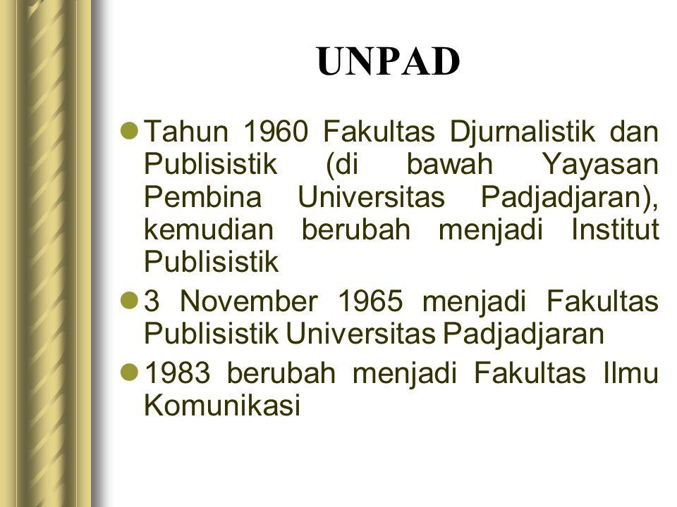 UNPAD  Tahun 1960 Fakultas Djurnalistik dan Publisistik (di bawah Yayasan Pembina Universitas Padjadjaran), kemudian berubah menjadi Institut Publisi