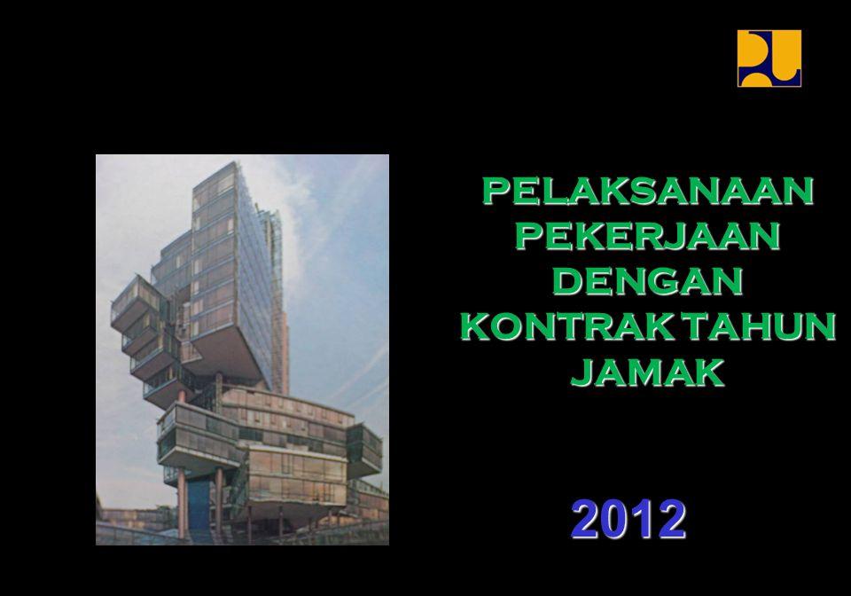 PELAKSANAAN PEKERJAAN DENGAN KONTRAK TAHUN JAMAK 2012