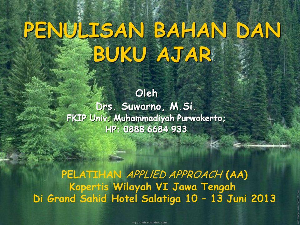 1 PENULISAN BAHAN DAN BUKU AJAR Oleh Drs.Suwarno, M.Si.