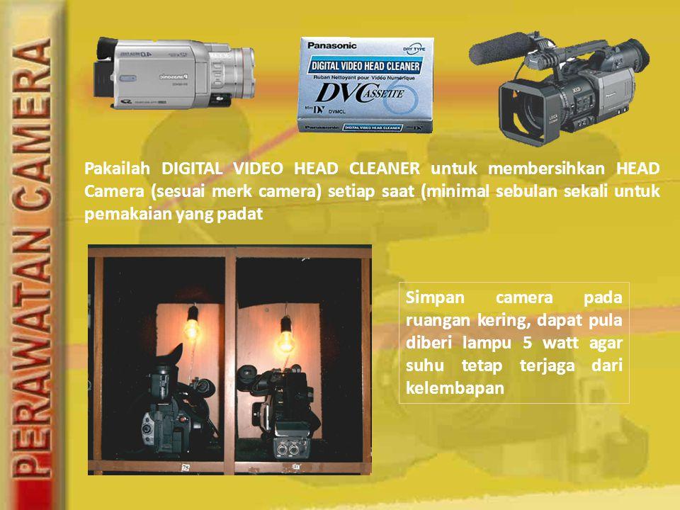 Pakailah DIGITAL VIDEO HEAD CLEANER untuk membersihkan HEAD Camera (sesuai merk camera) setiap saat (minimal sebulan sekali untuk pemakaian yang padat