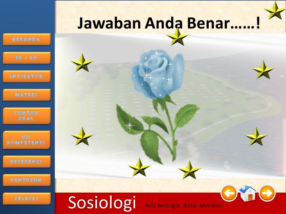 6/25/2014246/25/2014 Sosiologi Rela Berbagai, Ikhlas Memberi CONTOH SOAL 1.