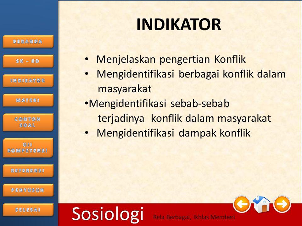 6/25/20144 Sosiologi Rela Berbagai, Ikhlas Memberi SK - KD • Standar kompetensi 1. Memahami struktur sosial serta berbagai faktor penyebab konflik dan