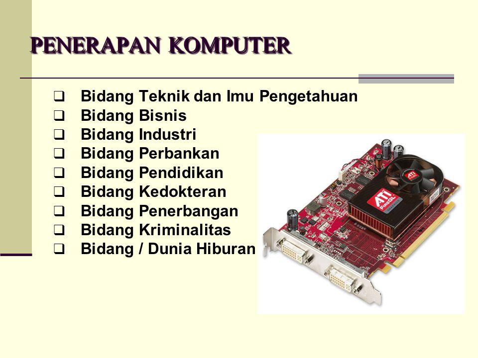PENERAPAN KOMPUTER PENERAPAN KOMPUTER BBidang Teknik dan Imu Pengetahuan BBidang Bisnis BBidang Industri BBidang Perbankan BBidang Pendidika
