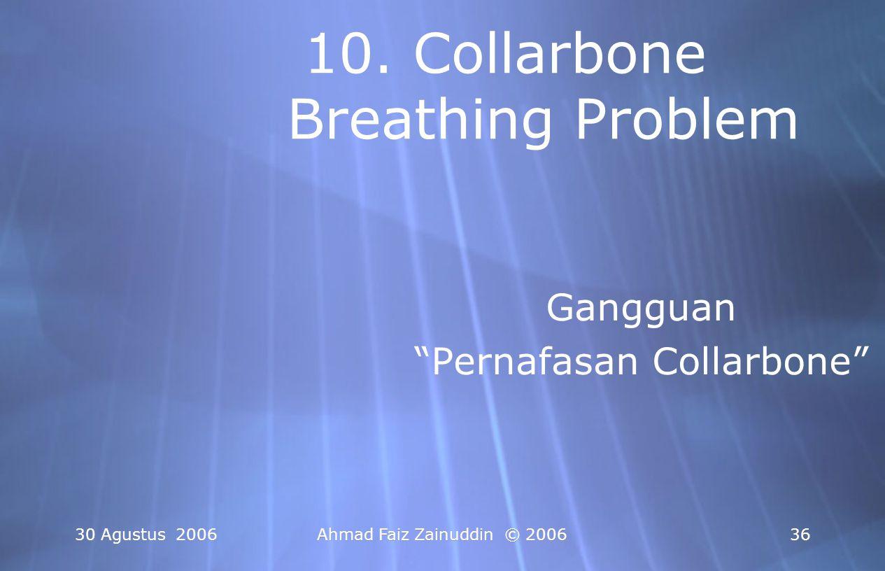 "30 Agustus 2006Ahmad Faiz Zainuddin © 200636 10. Collarbone Breathing Problem Gangguan ""Pernafasan Collarbone"" Gangguan ""Pernafasan Collarbone"""