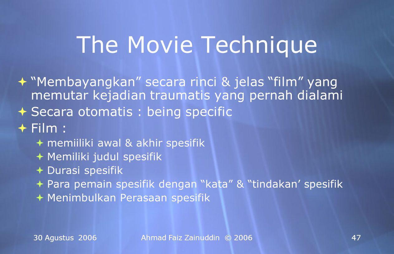 30 Agustus 2006Ahmad Faiz Zainuddin © 200648 Langkah -Langkah The Movie Technique 1.Jika kejadian itu sebuah film, berapa durasinya .