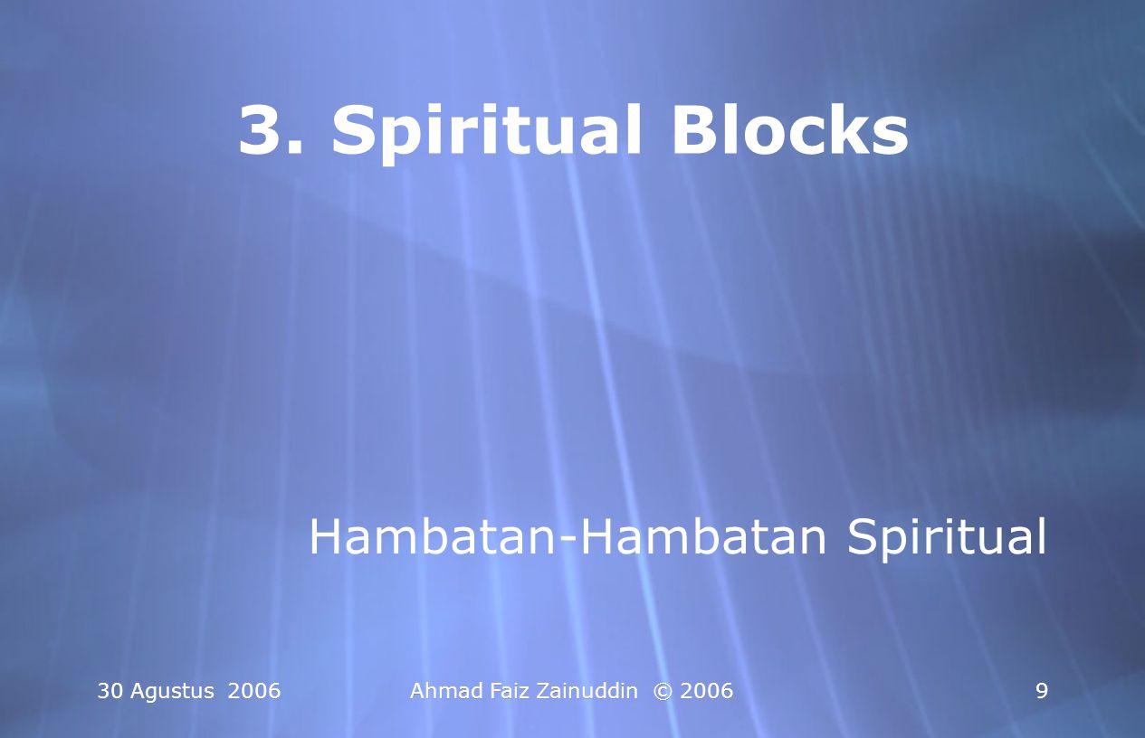30 Agustus 2006Ahmad Faiz Zainuddin © 200610 Kondisi Spiritual yg Menghambat Kesembuhan :  Kurang Khusyu'  Kurang Ikhlas  Kurang Pasrah  Kurang Khusyu'  Kurang Ikhlas  Kurang Pasrah