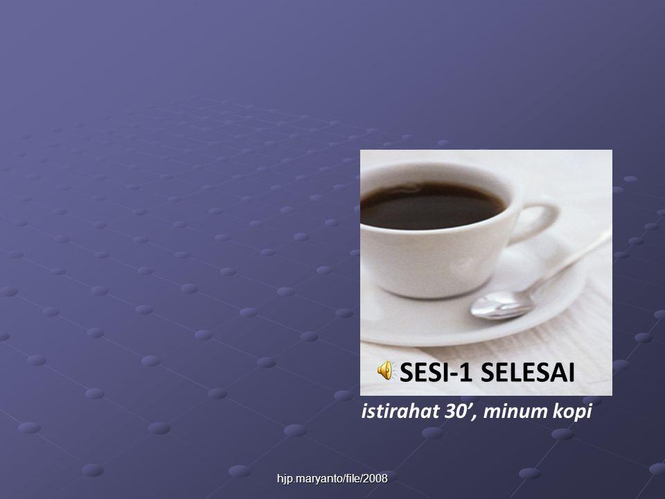 hjp.maryanto/file/2008 SESI-1 SELESAI istirahat 30', minum kopi