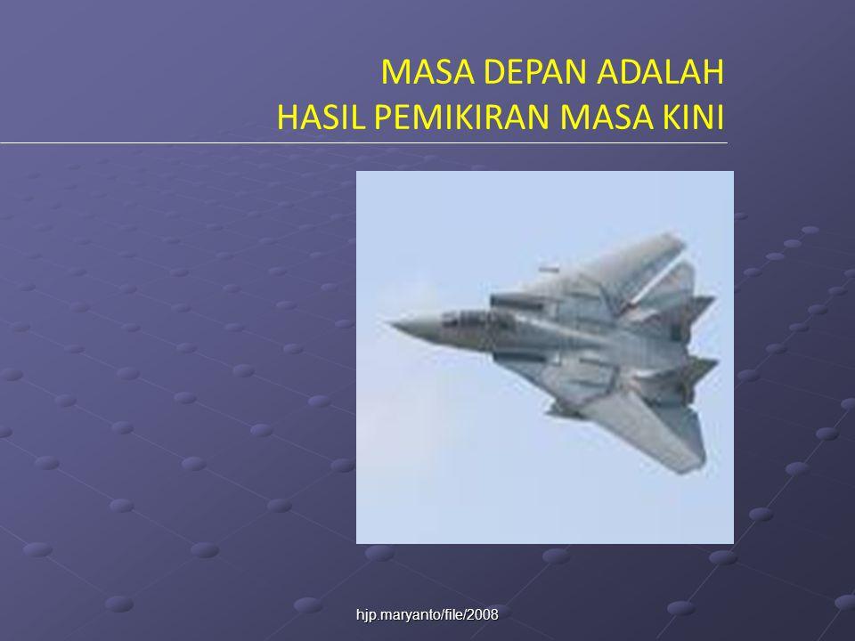 hjp.maryanto/file/2008 MASA DEPAN ADALAH HASIL PEMIKIRAN MASA KINI