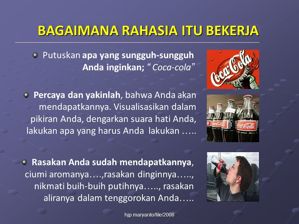 hjp.maryanto/file/2008 Putuskan apa yang sungguh-sungguh Anda inginkan; Coca-cola Percaya dan yakinlah, bahwa Anda akan mendapatkannya.