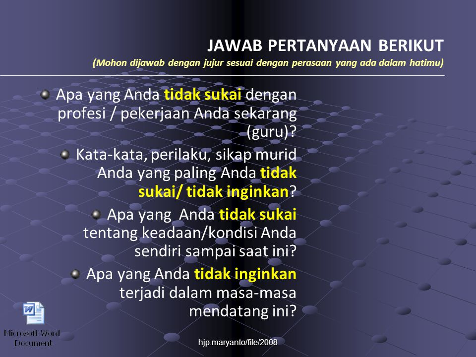 hjp.maryanto/file/2008 SEKARANG SAATNYA MENGUBAH PIKIRAN ANDA (kerjakan pada saat Anda istirahat) Lihat sekali lagi jawaban Anda yang tadi Anda tulis pada bagian kolom kiri?.