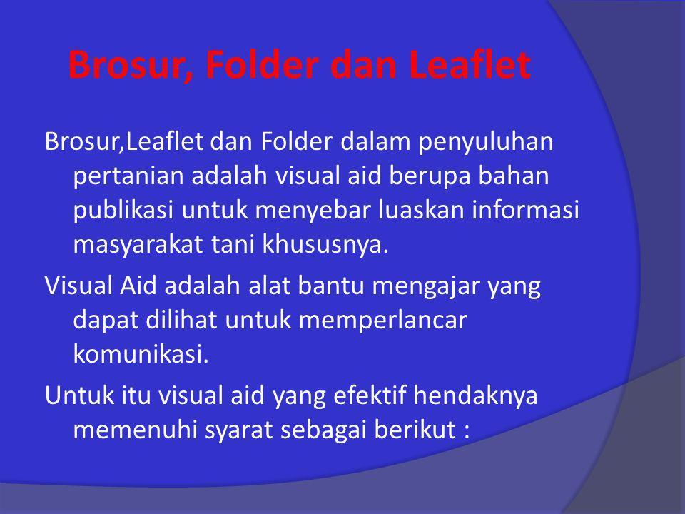 Brosur, Folder dan Leaflet Brosur,Leaflet dan Folder dalam penyuluhan pertanian adalah visual aid berupa bahan publikasi untuk menyebar luaskan inform