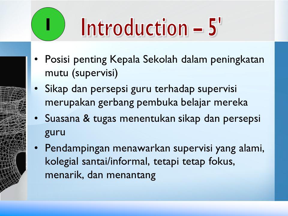 •Posisi penting Kepala Sekolah dalam peningkatan mutu (supervisi) •Sikap dan persepsi guru terhadap supervisi merupakan gerbang pembuka belajar mereka