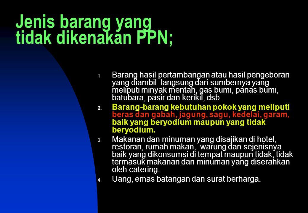 Jenis barang yang tidak dikenakan PPN; 1.