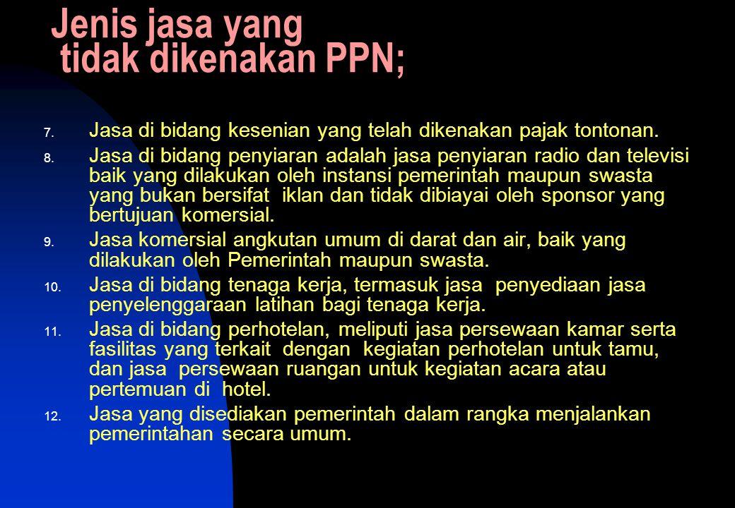 Jenis jasa yang tidak dikenakan PPN; 7.