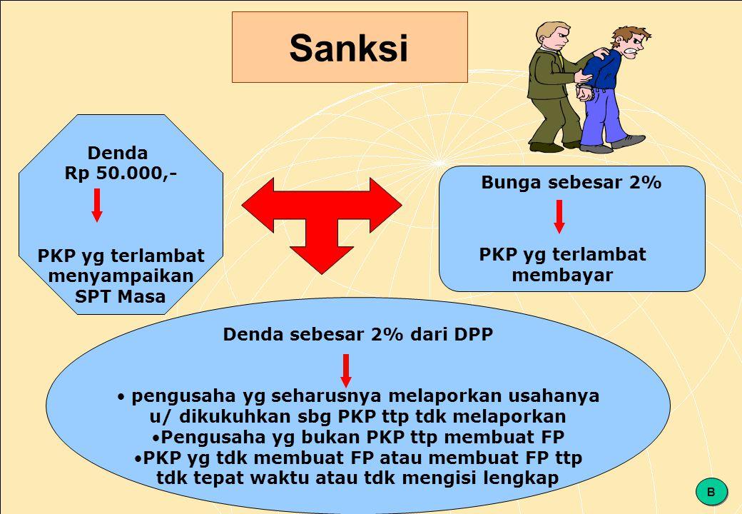 146 Sanksi Denda Rp 50.000,- PKP yg terlambat menyampaikan SPT Masa Denda sebesar 2% dari DPP • pengusaha yg seharusnya melaporkan usahanya u/ dikukuhkan sbg PKP ttp tdk melaporkan •Pengusaha yg bukan PKP ttp membuat FP •PKP yg tdk membuat FP atau membuat FP ttp tdk tepat waktu atau tdk mengisi lengkap Bunga sebesar 2% PKP yg terlambat membayar B B