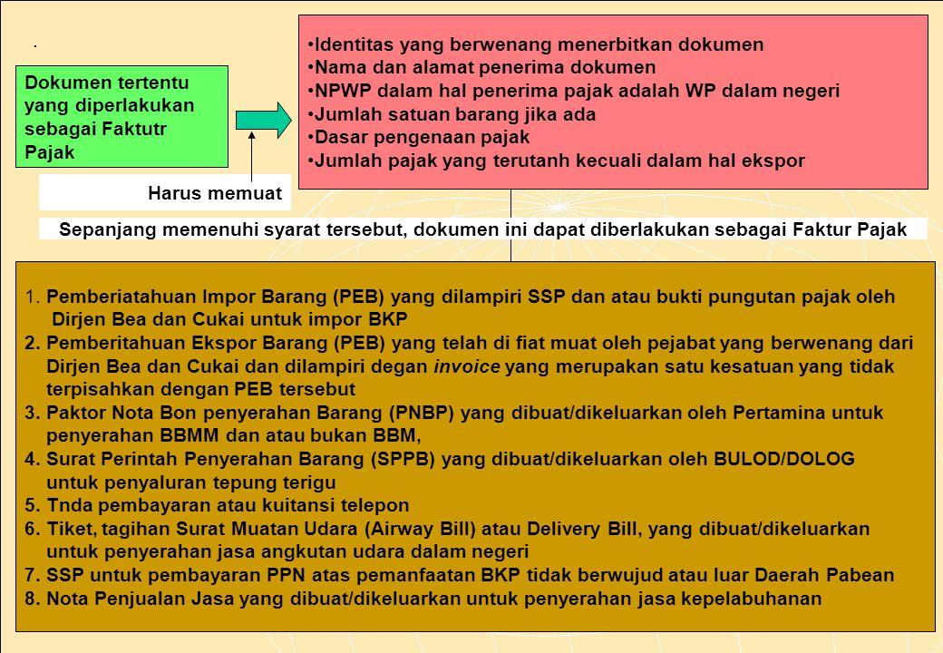 159 Faktur Pajak Gabungan Untuk meringakan bban administrasi, kepada KPK diperkenankan untuk membuat satu Faktur Pajak yang meliputi semua penyerahan KBK atau JKP yang terjadi selama satu bulan takwim kepada pembeli yang sama atau penerima JKP yang sama.