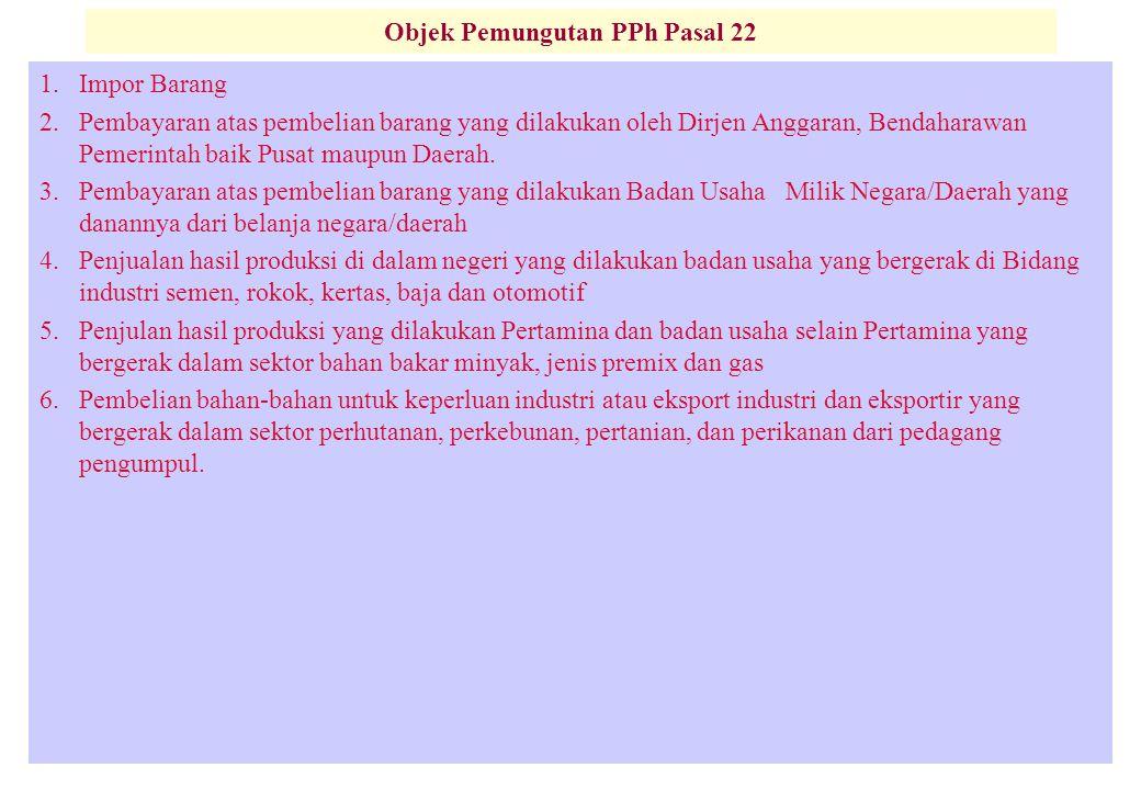 Objek Pemungutan PPh Pasal 22 1.