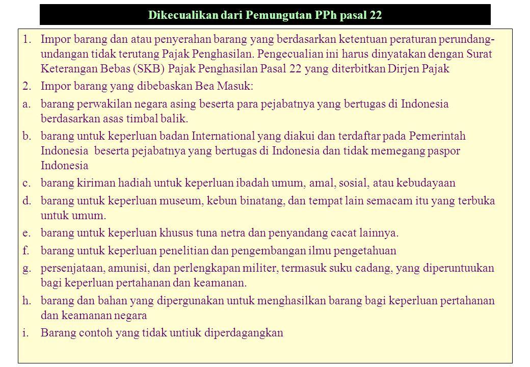 Dikecualikan dari Pemungutan PPh pasal 22 1.