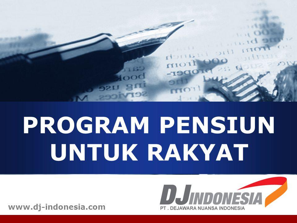 PROGRAM PENSIUN UNTUK RAKYAT www.dj-indonesia.com