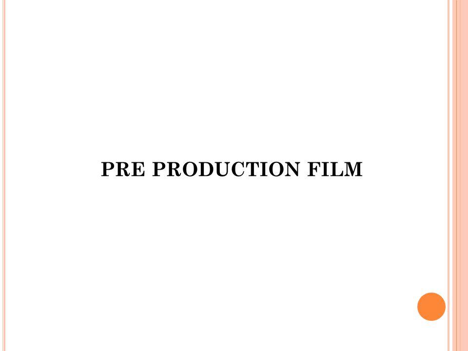 Tahap pra produksi pada umumnya : Analisis Ide Cerita Membuat naskah skenario Script writing Storyboarding Merekrut Crew Film Menyusun Jadwal Syuting dan Budgeting Hunting Lokasi Menyiapkan Kostum dan Property Menyiapkan Peralatan Casting Pemain