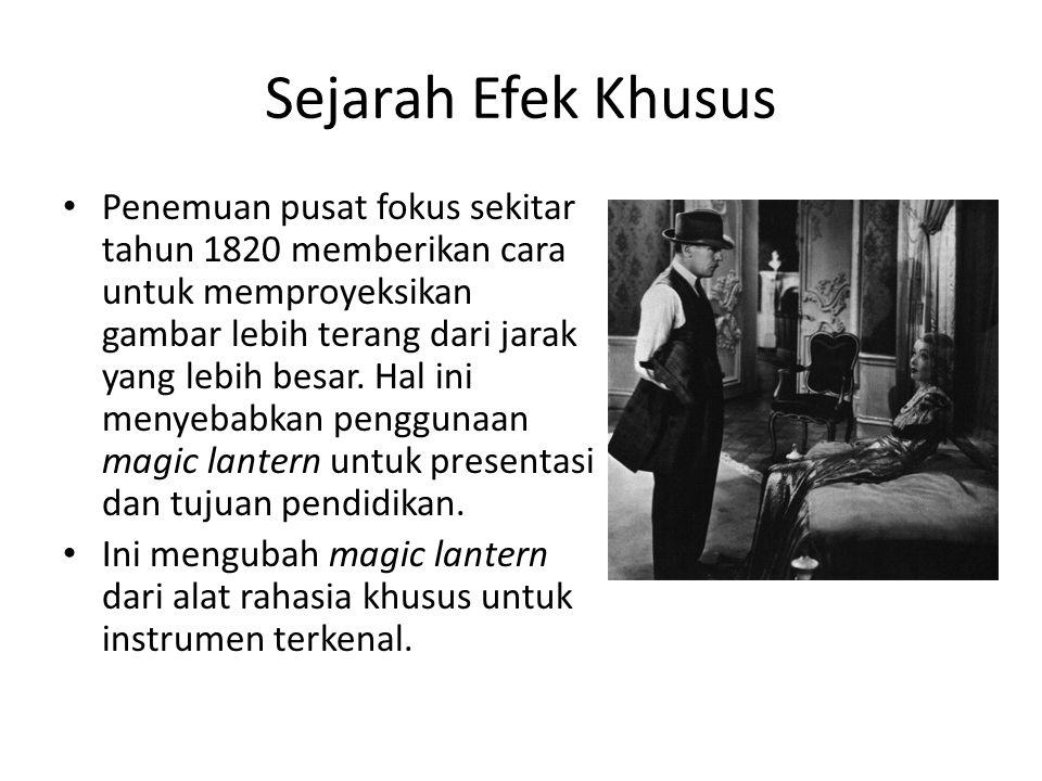Sejarah Efek Khusus • Pada tahun 1895, pentas komersial pertama menampilkan gambar bergerak. • Tiga puluh dua tahun kemudian, suara memasuki gambar, d