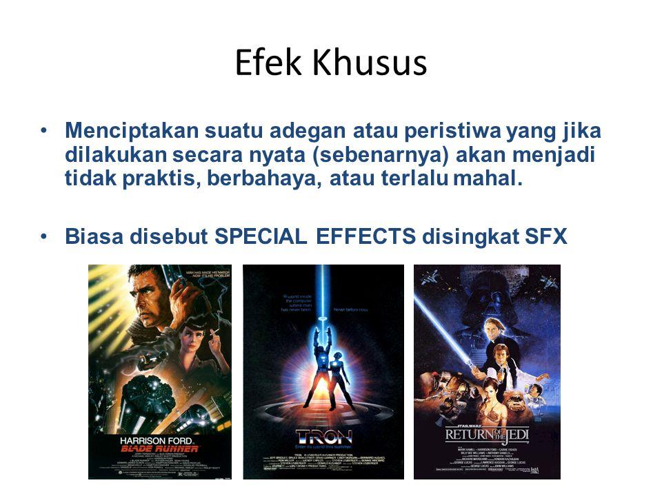 Efek Visual (VFX) • Sehari-hari kita mengenal – special effects [sfx] (efek khusus) dan – visual effects [vfx] (efek visual) • Kadang orang tidak dapat membedakan apa efek khusus dan apa efek visual