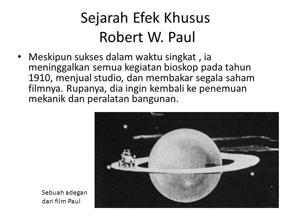 Sejarah Efek Khusus Robert W. Paul • Pada tahun 1897 ia membangun film pertama Eropa studio, lengkap dengan pintu perangkap, sebuah jembatan gantung d