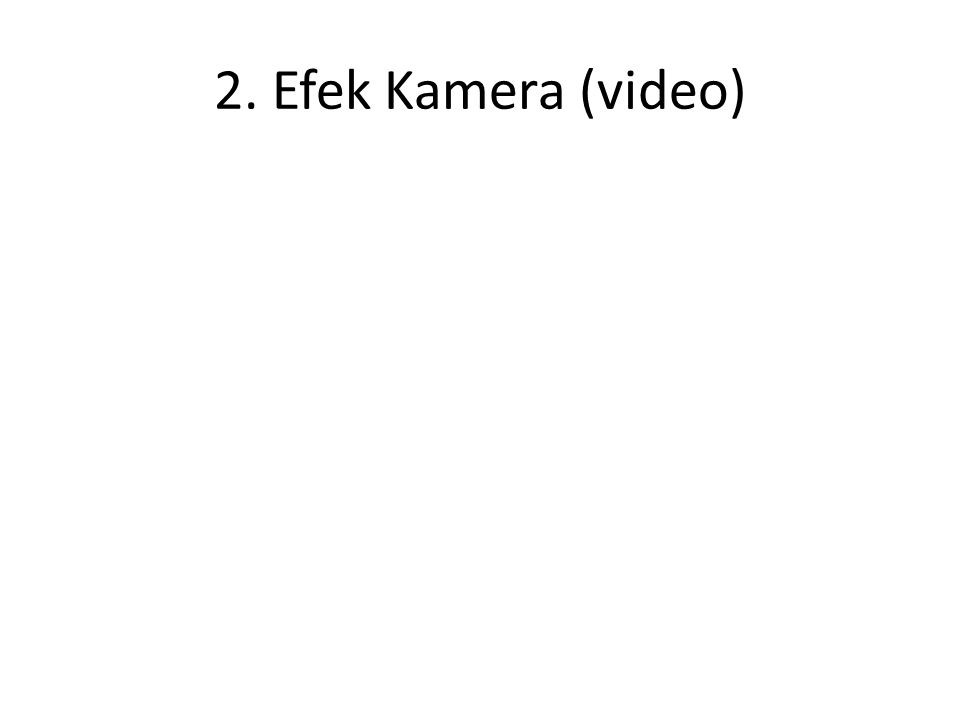 1. Efek Kamera (film)