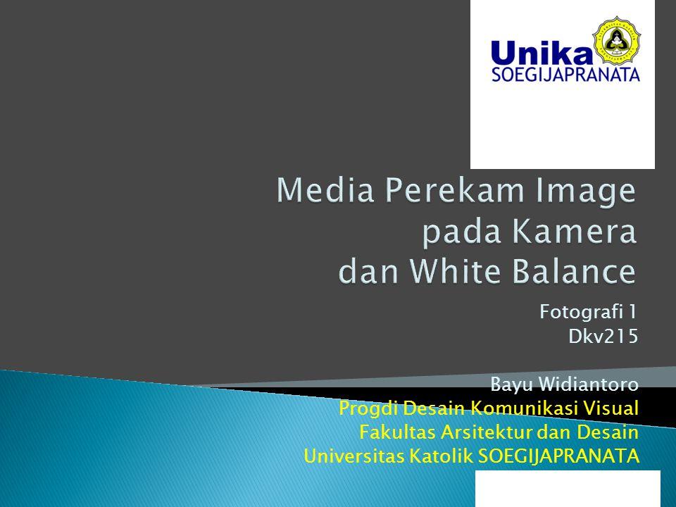 Fotografi 1 Dkv215 Bayu Widiantoro Progdi Desain Komunikasi Visual Fakultas Arsitektur dan Desain Universitas Katolik SOEGIJAPRANATA