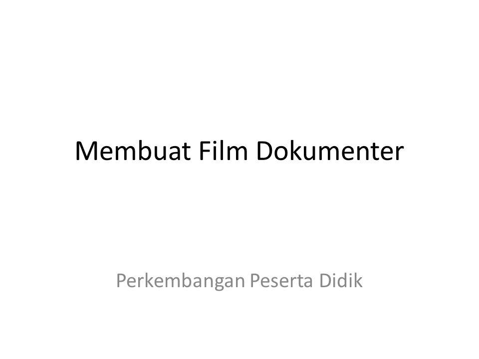 Film Dokumenter • Adalah suata film yang mengandung fakta dan subjektivitas pembuatnya.