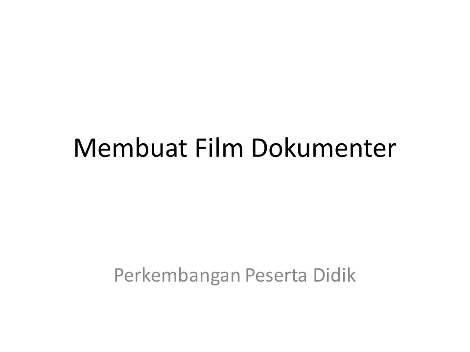 Membuat Film Dokumenter Perkembangan Peserta Didik