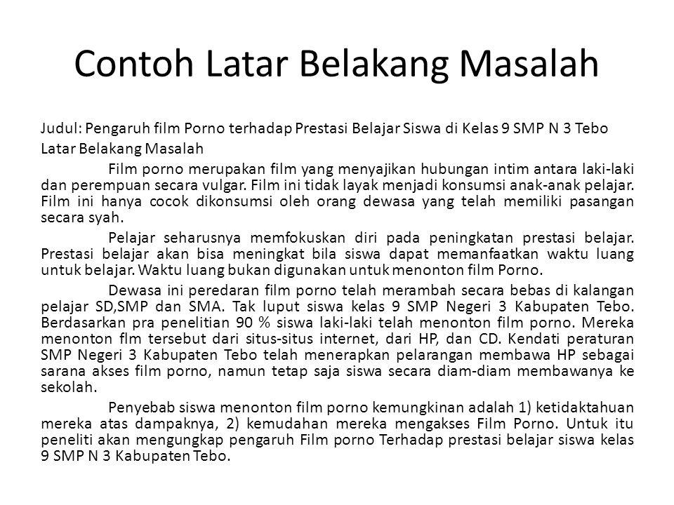 CONTOH ABSTRAK AGUS SETIAWAN. NIS 6789. Pengaruh Film Porno Terhadap Prestasi Belajar Siswa di kelas 9 SMP Negeri 3 Kabupaten Tebo. (Pembimbing: AHMAD