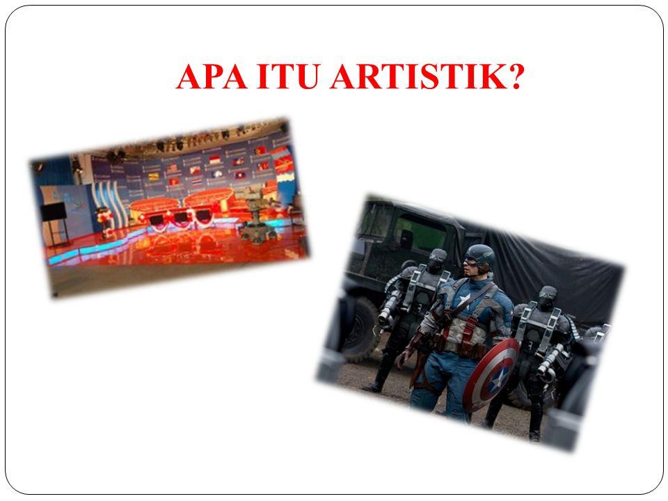 APA ITU ARTISTIK?