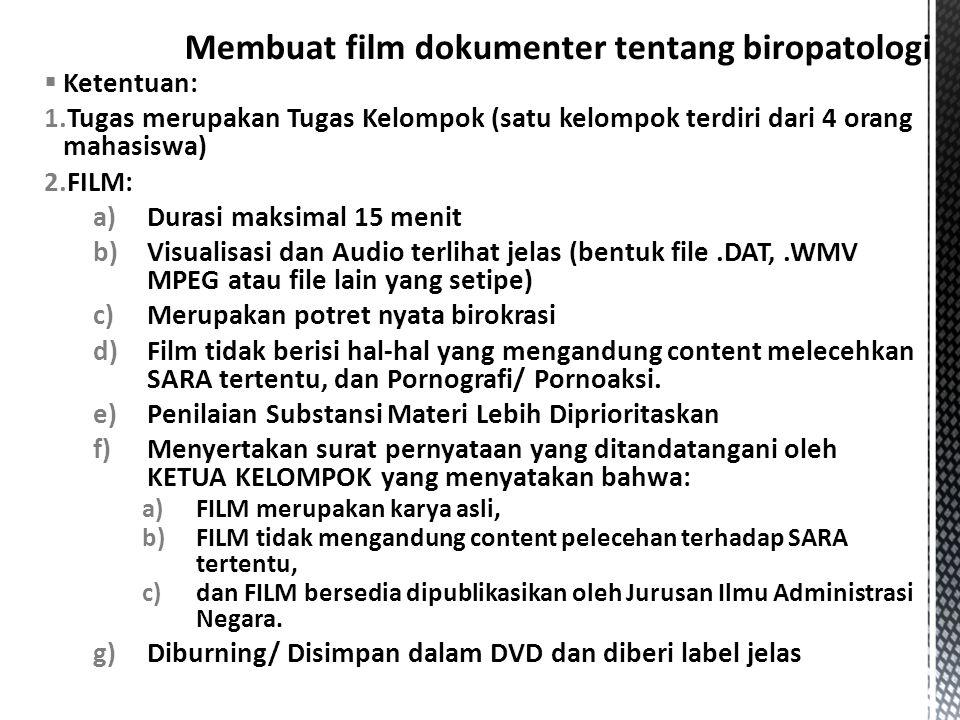  Ketentuan: 1.Tugas merupakan Tugas Kelompok (satu kelompok terdiri dari 4 orang mahasiswa) 2.FILM: a)Durasi maksimal 15 menit b)Visualisasi dan Audi